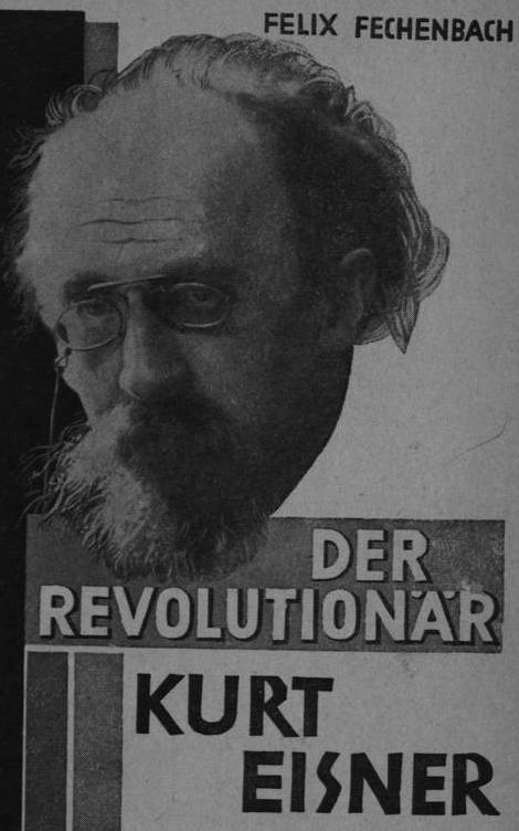 Felix Fechenbach erinnert Kurt Eisner