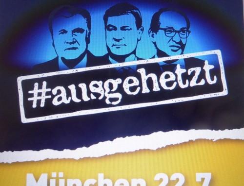 #ausgehetzt – Gemeinsam gegen die Politik der Angst! Bayernweite Demo am 22. Juli 2018